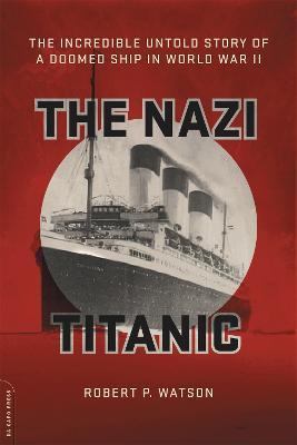 The Nazi Titanic by Robert Watson