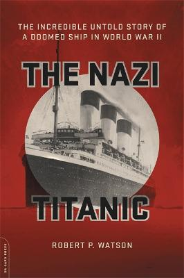 The Nazi Titanic by Robert Watson