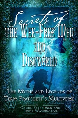Secrets of the Wee Free Men and Discworld by Carrie Pyykkonen