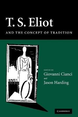 T. S. Eliot and the Concept of Tradition book