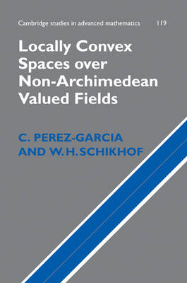 Locally Convex Spaces over Non-Archimedean Valued Fields by W. H. Schikhof