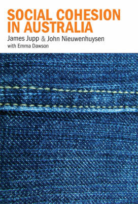 Social Cohesion in Australia by James Jupp