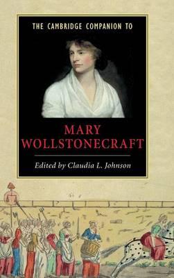 Cambridge Companion to Mary Wollstonecraft by Claudia L. Johnson