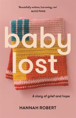 Baby Lost by Hannah Robert