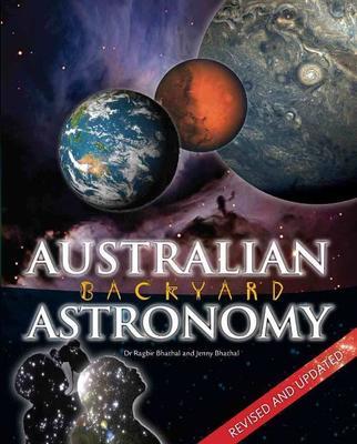 Australian Backyard Astronomy by Ragbir Bhathal