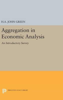 Aggregation in Economic Analysis by John A. Green