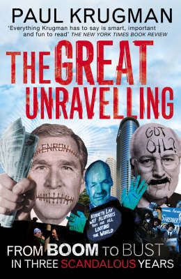 The Great Unravelling: From Boom to Bust in Three Scandalous Years by Paul Krugman
