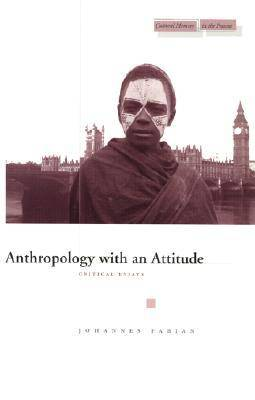 Anthropology with an Attitude by Johannes Fabian