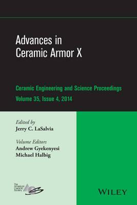 Advances in Ceramic Armor X by Jerry C. LaSalvia