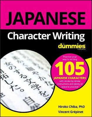 Japanese Character Writing For Dummies by Hiroko M. Chiba