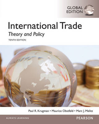 International Trade: Theory and Policy: Global Edition by Paul Krugman