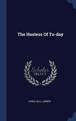 Hostess of To-Day by Linda Larned