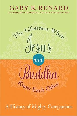 Lifetimes When Jesus and Buddha Knew Each Other book