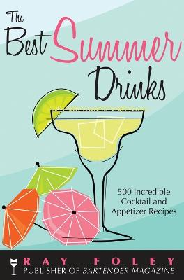 Best Summer Drinks by Ray Foley
