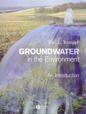 Groundwater in the Environment by Paul L. Younger