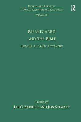 Kierkegaard and the Bible The New Testament Volume 1, Tome II by Lee C. Barrett