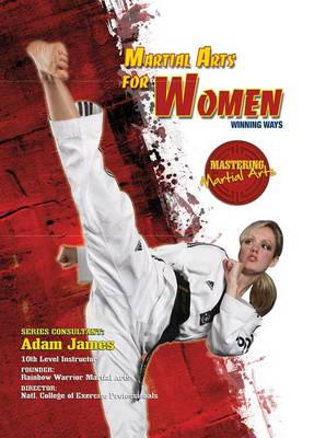 Martial Arts for Women: Winning Ways by Eric Chaline