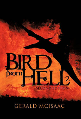 Bird from Hell: Second Edition by Gerald McIsaac