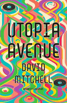 Utopia Avenue: The Number One Sunday Times Bestseller by David Mitchell