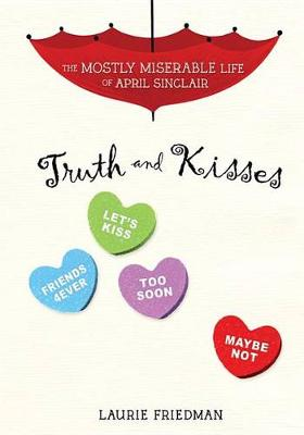 #3 Truth and Kisses by Laurie Friedman