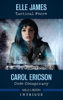 Tactical Force/Code Conspiracy by Carol Ericson