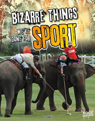 Bizarre Things We've Done for Sport book