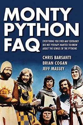 Monty Python FAQ by Chris Barsanti