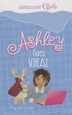 Sleepover Girls: Ashley Goes Viral by Maria Franco