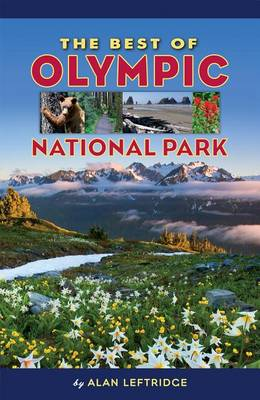 The Best of Olympic National Park by Alan Leftridge