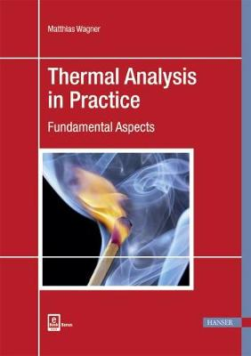 Thermal Analysis in Practice by Matthias Wagner