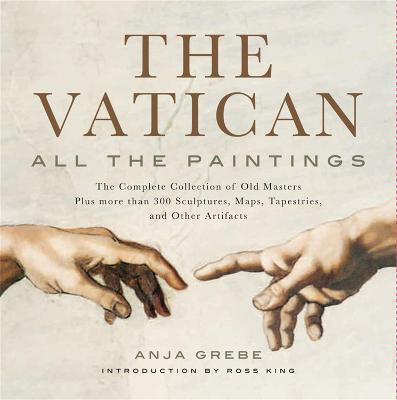 The Vatican: All The Paintings by Anja Grebe