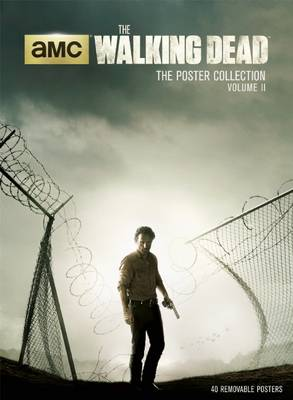 Walking Dead: The Poster Collection, Volume Ii by Insight Editions
