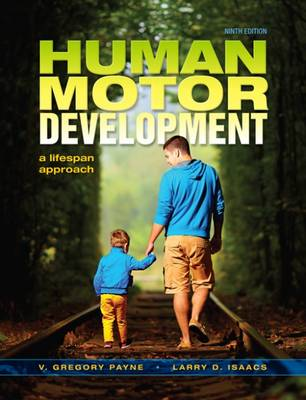 Human Motor Development: A Lifespan Approach by Greg Payne