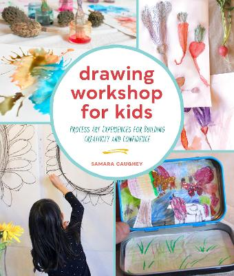 Drawing Workshop for Kids: Process Art Experiences for Building Creativity and Confidence book