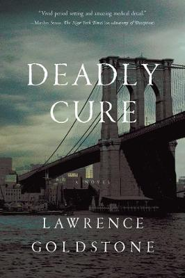 Deadly Cure: A Novel by Lawrence Goldstone