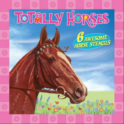 Totally Horses by Jennifer Mappin