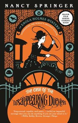 Enola Holmes: #6 The Case of the Disappearing Duchess by Nancy Springer