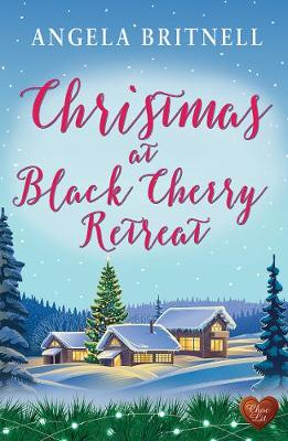 Christmas at Black Cherry Retreat by Angela Britnell