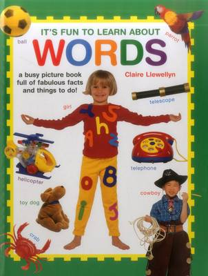 It's Fun to Learn About Words by Claire Llewellyn