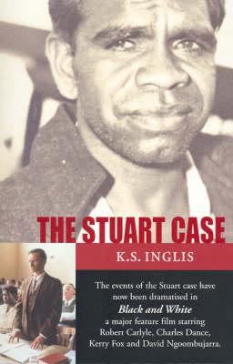 The Stuart Case by Ken Inglis