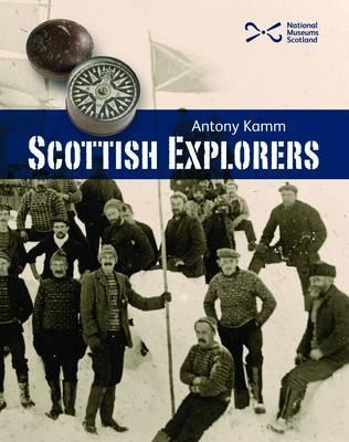 Scottish Explorers by Antony Kamm