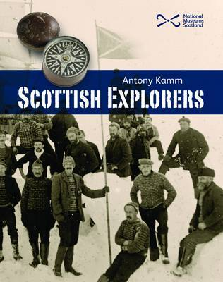 Scottish Explorers by Antony Kamm