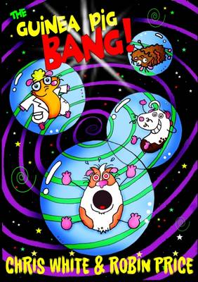 The Guinea Pig Bang by Chris White
