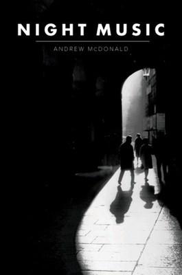 Night Music by Andrew McDonald