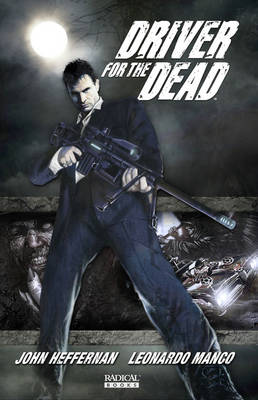 Driver For The Dead Vol. 1 by John Heffernan