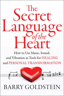 Secret Language of the Heart by Barry Goldstein