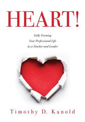 Heart! by Timothy D Kanold