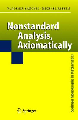 Nonstandard Analysis, Axiomatically by Vladimir Kanovei