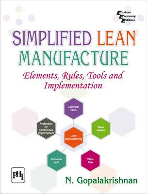 Simplified Lean Manufacture: Elements, Rules, Tools and Implementation by N. Gopalakrishnan