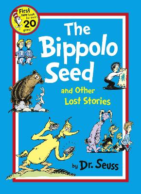 Bippolo Seed and Other Lost Stories by Dr. Seuss